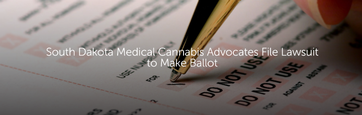 South Dakota Medical Cannabis Advocates File Lawsuit to Make Ballot
